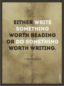 write something worth doing